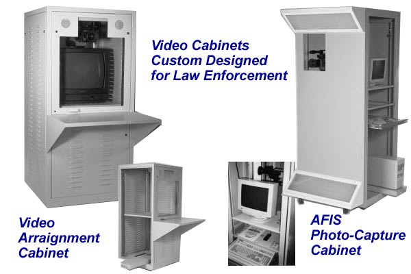AFIS Photo-Capture and Video Arraignment Cabinets